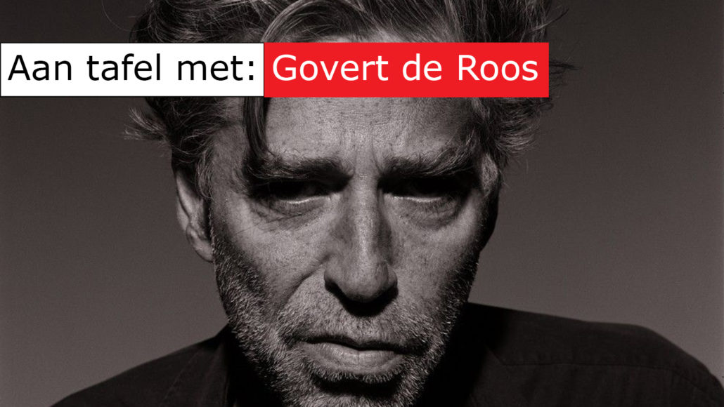 Aan tafel met Govert de Roos